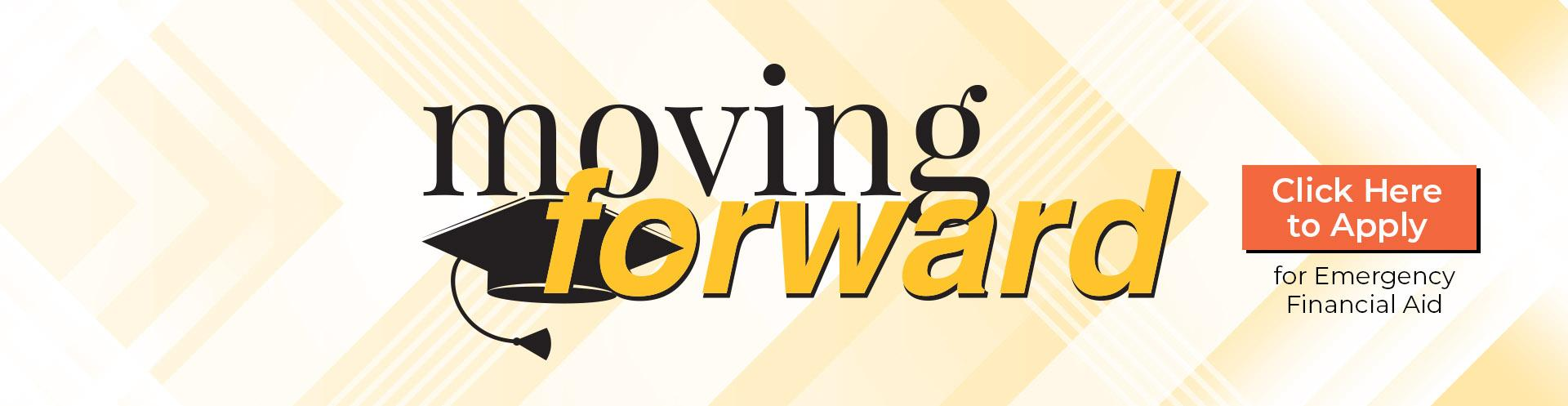 Moving Forward: Click to to apply for emergency financial aid
